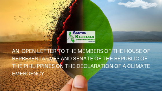 AN OPEN LETTER TO THE MEMBERS OF THE HOUSE OF REPRESENTATIVES AND SENATE OF THE REPUBLIC OF THE PHILIPPINES ON THE DECLARATION OF A CLIMATE EMERGENCY