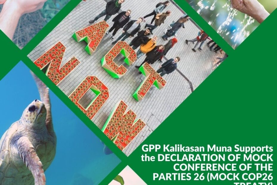GPP Kalikasan Muna Supports the DECLARATION OF MOCK CONFERENCE OF THE PARTIES 26 (MOCK COP26 TREATY)