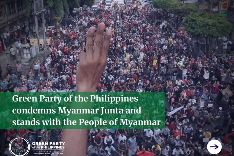 Green Party of the Philippines condemns Myanmar Junta and stands with the People of Myanmar